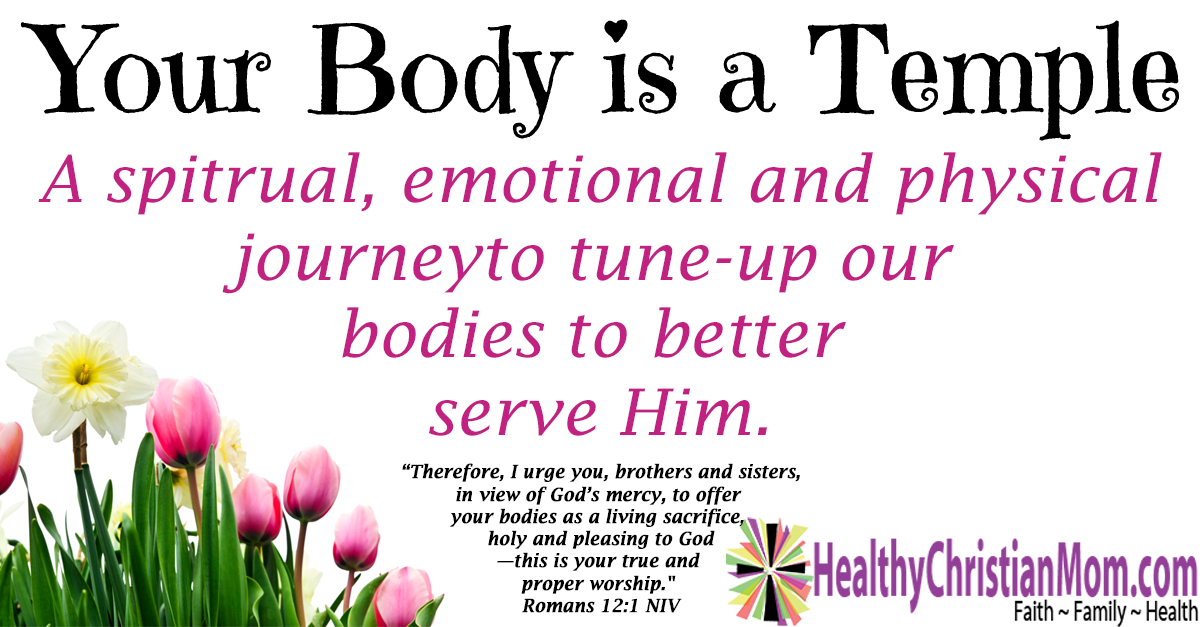 Your Body is a Temple: A Spiritual, Emotional and Physical
